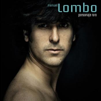 Manuel Lombo - Personaje Raro