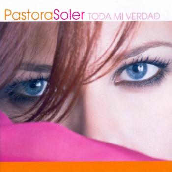 Pastora Soler - Toda mi verdad