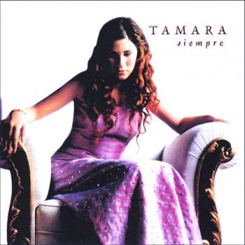 Siempre, Tamara